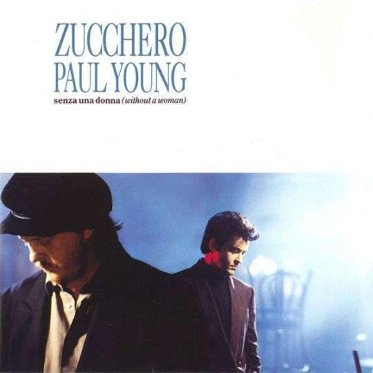 Coverafbeelding Senza Una Donna (Without A Woman) - Zucchero & Paul Young