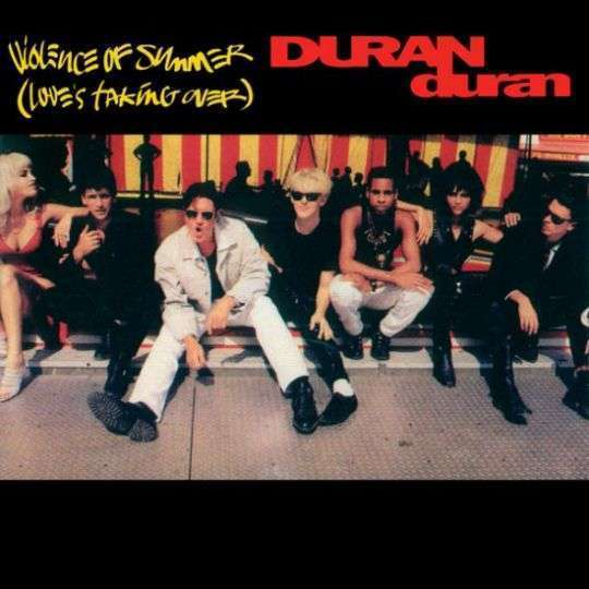 Coverafbeelding Violence Of Summer (Love's Taking Over) - Duran Duran