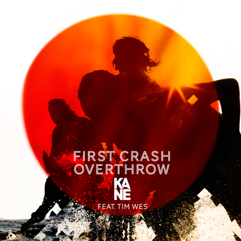 Coverafbeelding First Crash Overthrow - Kane Feat. Tim Wes