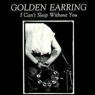 Coverafbeelding I Can't Sleep Without You - Golden Earring
