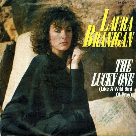 Coverafbeelding Laura Branigan - The Lucky One (Like A Wild Bird Of Pray)