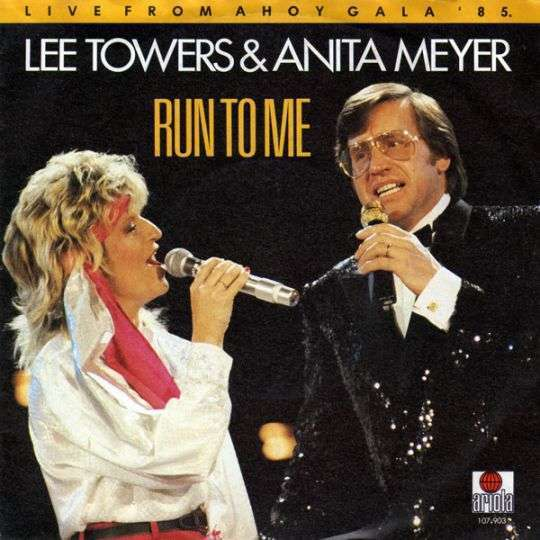 Coverafbeelding Lee Towers & Anita Meyer - Run To Me - Live From Ahoy Gala '85