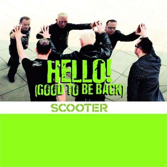 Coverafbeelding Hello! (Good To Be Back) - Scooter