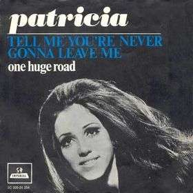 Coverafbeelding Tell Me You're Never Gonna Leave Me - Patricia