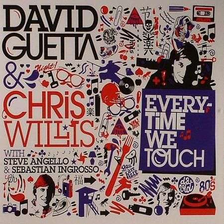 Coverafbeelding Everytime We Touch - David Guetta & Chris Willis With Steve Angello & Sebastian Ingrosso