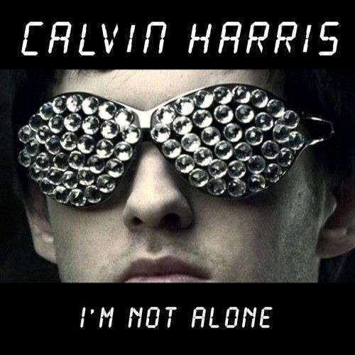 Coverafbeelding I'm Not Alone - Calvin Harris