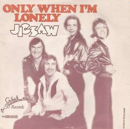 Coverafbeelding Only When I'm Lonely - Jigsaw ((Gbr))