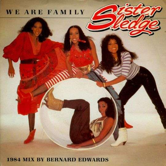 Coverafbeelding We Are Family - 1984 Mix By Bernard Edwards - Sister Sledge