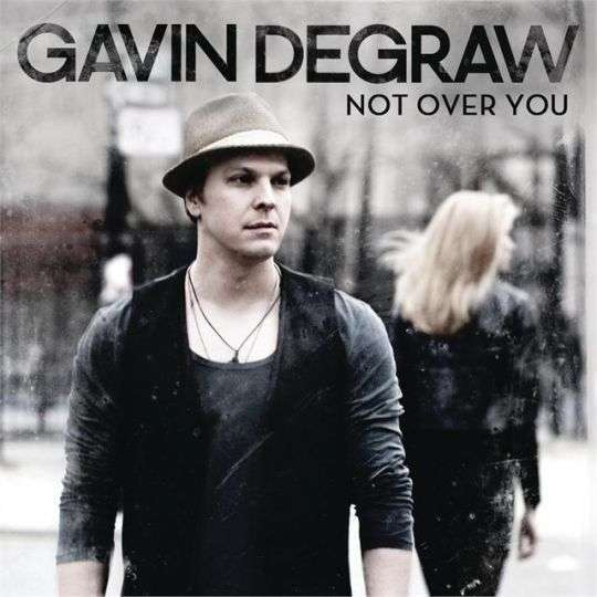 Coverafbeelding Not Over You - Gavin Degraw