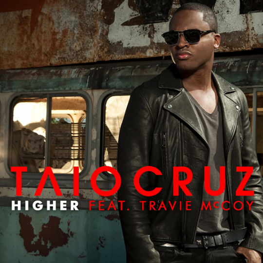 Coverafbeelding Higher - Taio Cruz Feat. Travie Mccoy