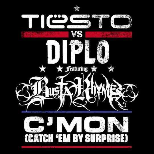 Coverafbeelding Tiësto vs Diplo featuring Busta Rhymes - C'mon (Catch 'em by surprise)