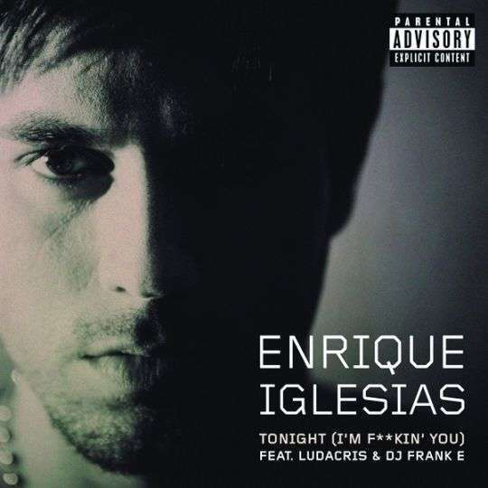 Coverafbeelding Tonight (I'm F**kin' You) - Enrique Iglesias Feat. Ludacris & Dj Frank E