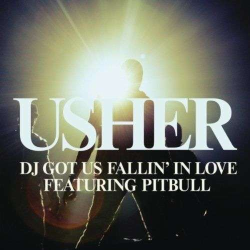 Coverafbeelding Dj Got Us Fallin' In Love - Usher Featuring Pitbull