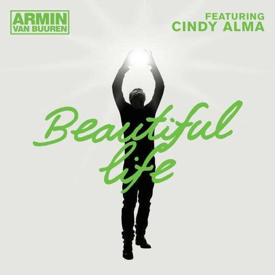 Coverafbeelding Beautiful Life - Armin Van Buuren Featuring Cindy Alma
