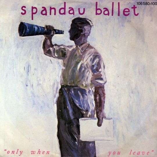 Coverafbeelding Only When You Leave - Spandau Ballet