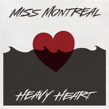 Coverafbeelding Heavy Heart - Miss Montreal