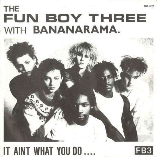 Coverafbeelding It Aint What You Do .... - The Fun Boy Three With Bananarama
