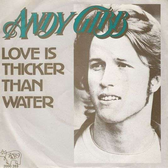 Coverafbeelding Love Is Thicker Than Water - Andy Gibb