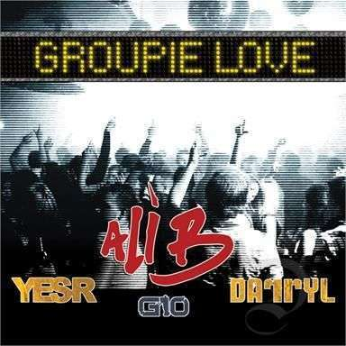 Coverafbeelding Groupie Love - Ali B & Yes-R & Gio & Darryl