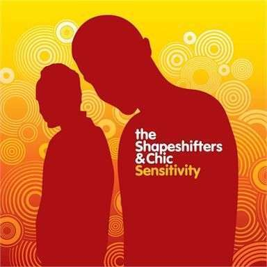 Coverafbeelding Sensitivity - The Shapeshifters & Chic