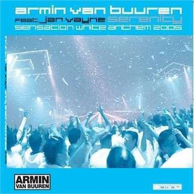 Coverafbeelding Serenity - Sensation White Anthem 2005 - Armin Van Buuren Feat. Jan Vayne