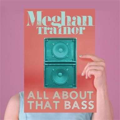 Coverafbeelding All About That Bass - Meghan Trainor