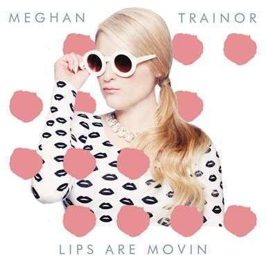 Coverafbeelding Lips Are Movin - Meghan Trainor