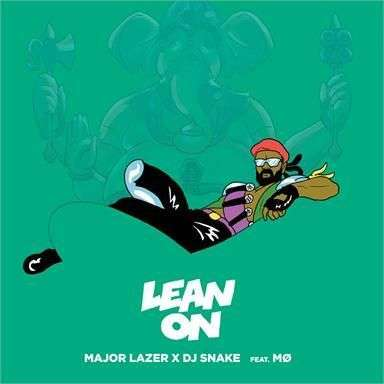 Coverafbeelding Lean On - Major Lazer X Dj Snake Feat. Mø
