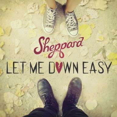 Coverafbeelding Let Me Down Easy - Sheppard