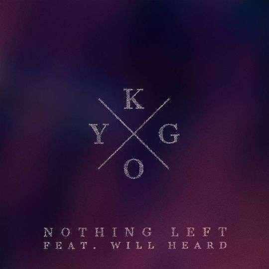 Coverafbeelding Nothing Left - Kygo Feat. Will Heard