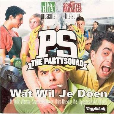 Coverafbeelding Wat Wil Je Doen - Titelsong Het Schnitzelparadijs - The Partysquad Ft. Willie Wartaal, Spacekees, Darryl, Heist-Rockah, The Opposites & Art Officials