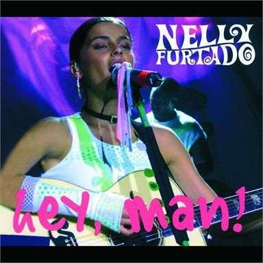 Coverafbeelding Hey, Man! - Nelly Furtado