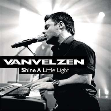 Coverafbeelding Shine A Little Light - Vanvelzen