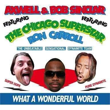 Coverafbeelding Axwell & Bob Sinclar featuring The Chicago Superstar Ron Carroll - What a wonderful