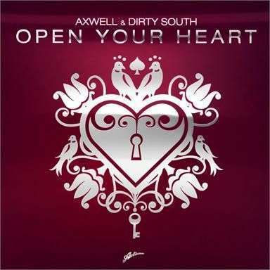 Coverafbeelding Open Your Heart - Axwell & Dirty South